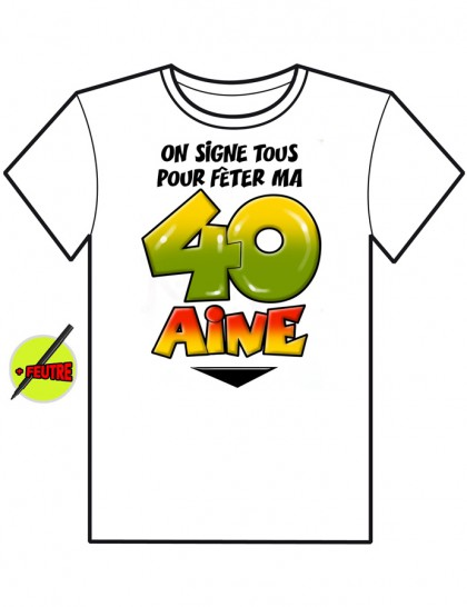 t shirt on signe tous anniversaire 40 ans mister fiesta. Black Bedroom Furniture Sets. Home Design Ideas